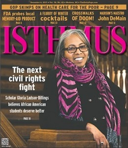 Gloria Ladson-Billings on the cover of University of Wisconsin- Madison's Isthmus Magazine.