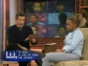 Talk show host, Maury Povich, frequently hosts young, impoverished women of color seeking to establish paternity of their children.